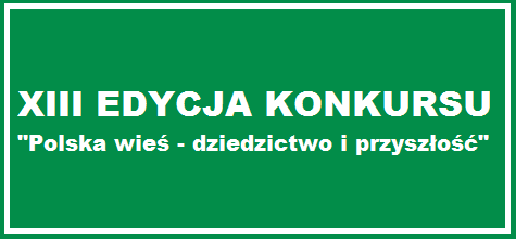 baner informujący o XII edycju konkursu: Polska Wieś - dziedzictwo i przyszłosć