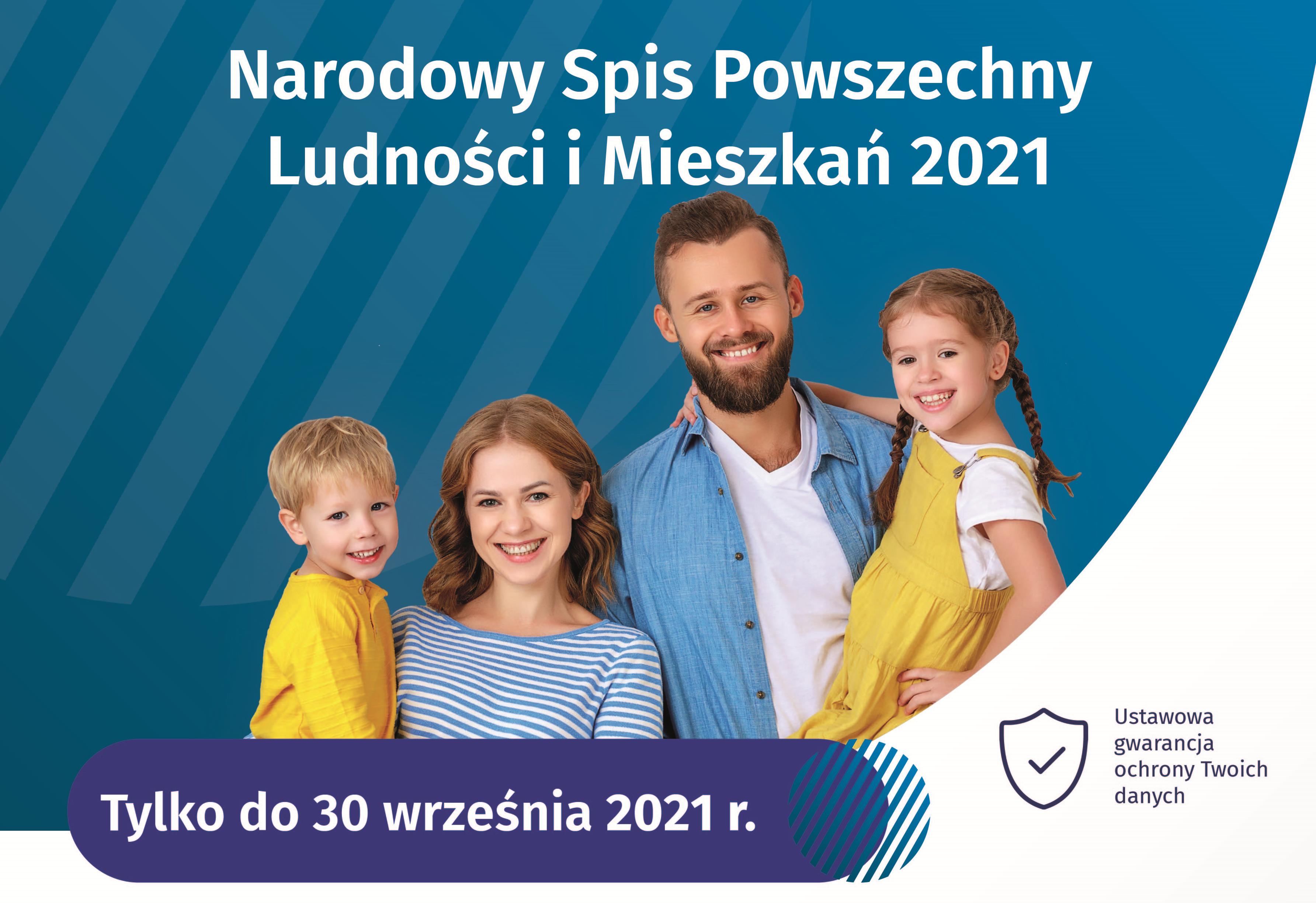 infornmacja dotycząca terminu zakonczenia Narodowego Spisu Powszeczniego 2021, na obrazku uśmiechnieta rodzina